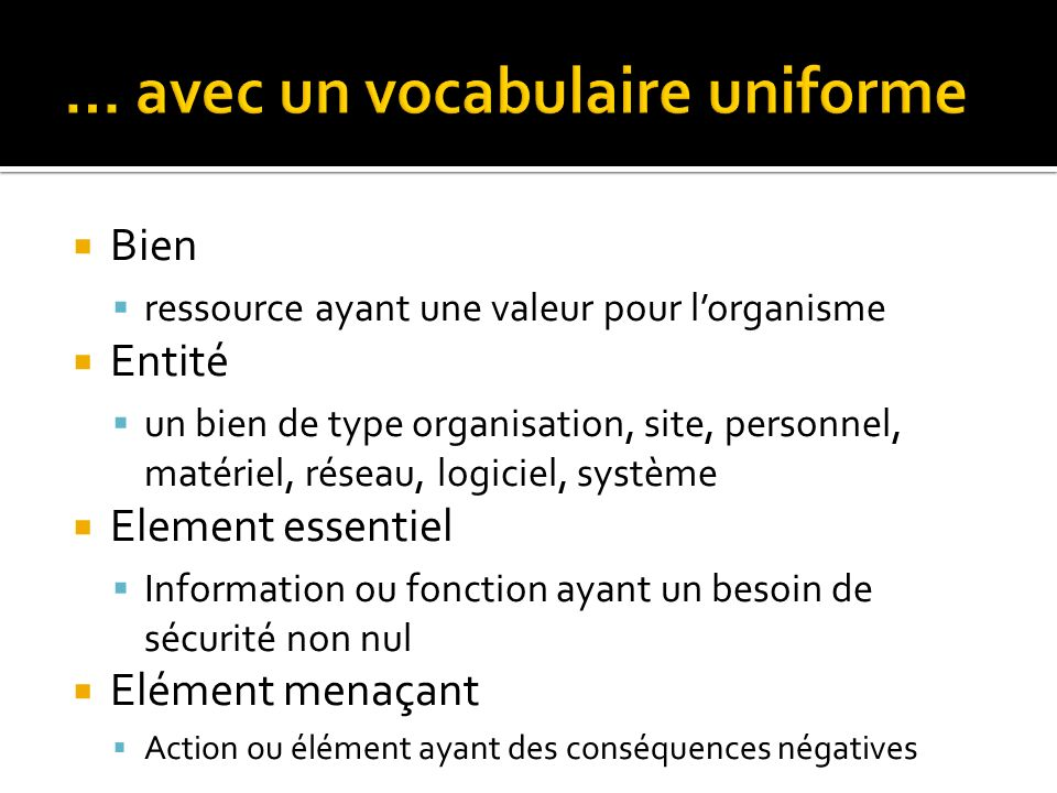 … avec un vocabulaire uniforme