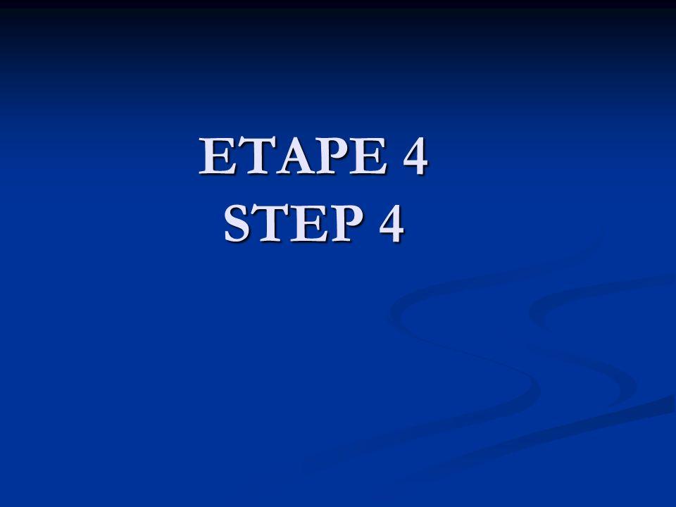ETAPE 4 STEP 4