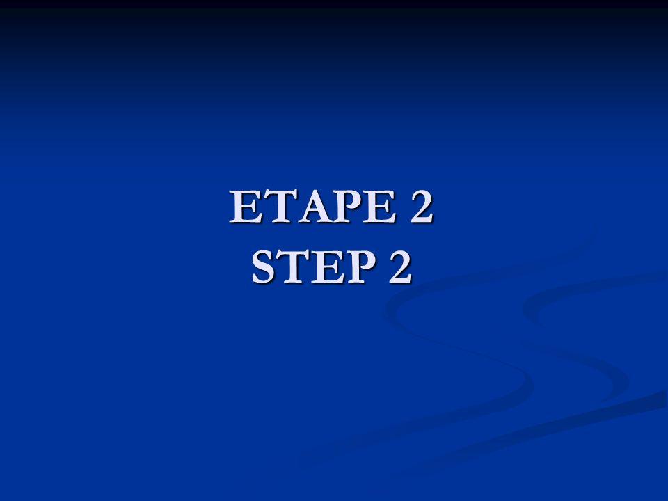 ETAPE 2 STEP 2