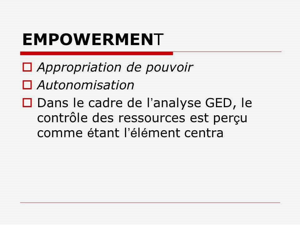 EMPOWERMENT Appropriation de pouvoir Autonomisation