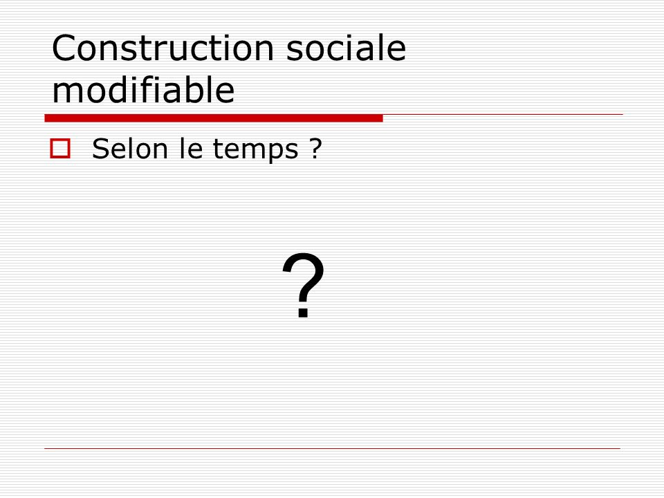 Construction sociale modifiable