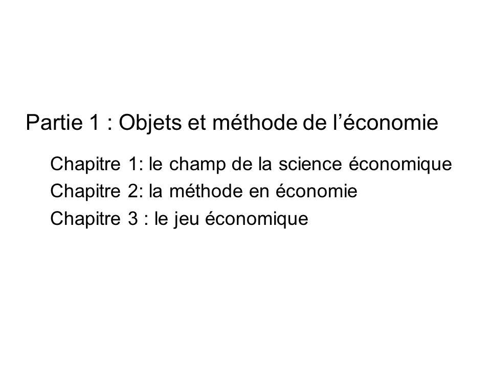 Partie 1 : Objets et méthode de l'économie