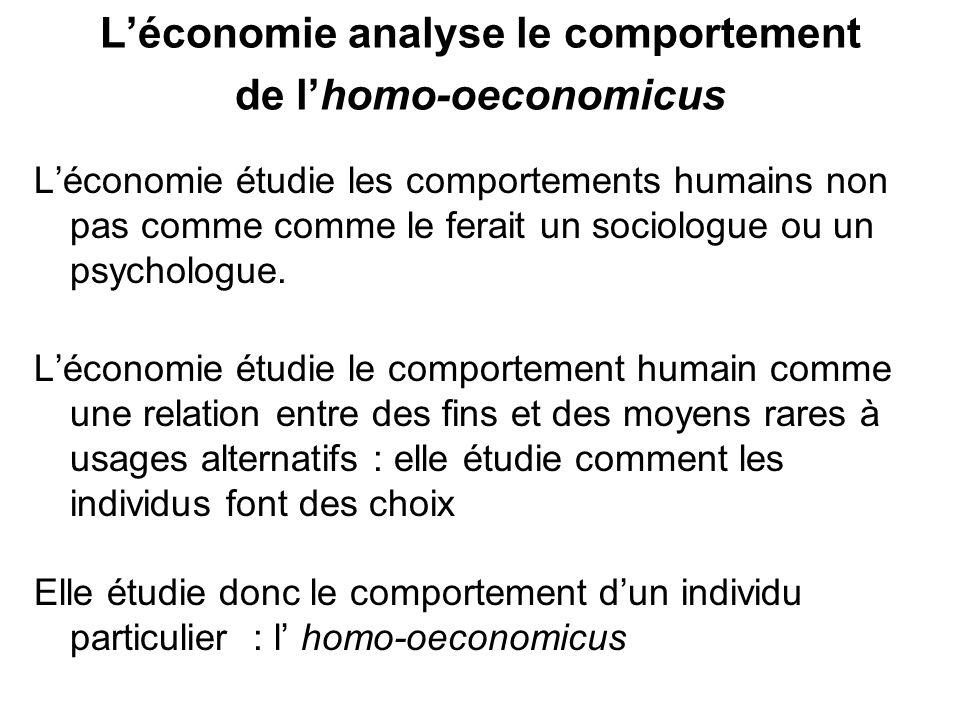 L'économie analyse le comportement de l'homo-oeconomicus