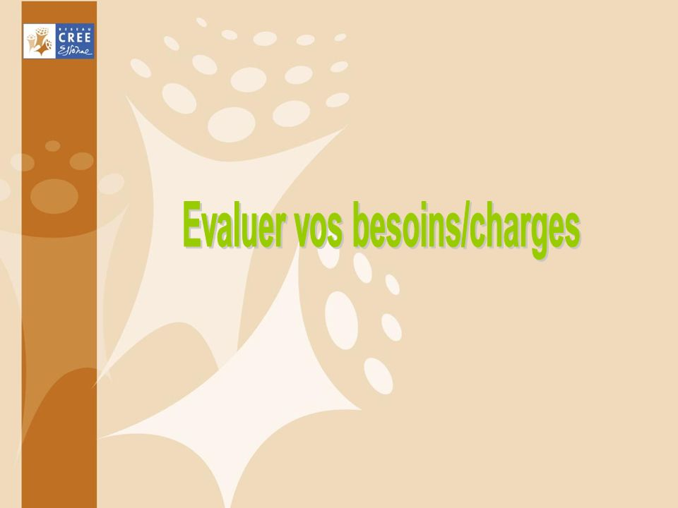 Evaluer vos besoins/charges