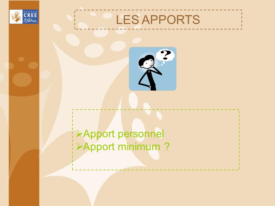 LES APPORTS Apport personnel Apport minimum