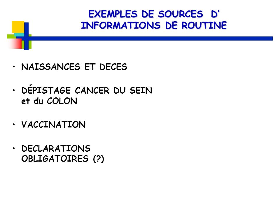 EXEMPLES DE SOURCES D' INFORMATIONS DE ROUTINE