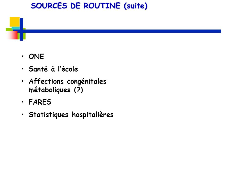 SOURCES DE ROUTINE (suite)