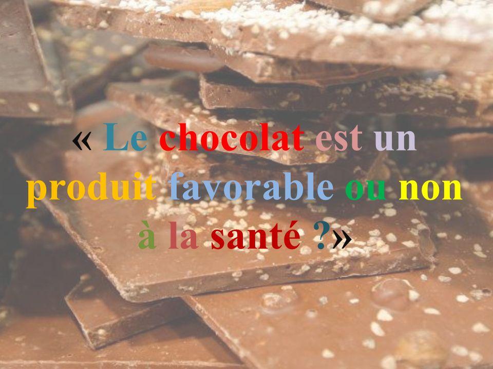 « Le chocolat est un produit favorable ou non à la santé »