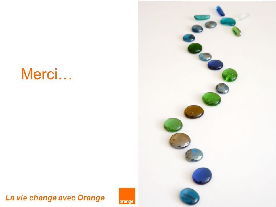 Merci… La vie change avec Orange