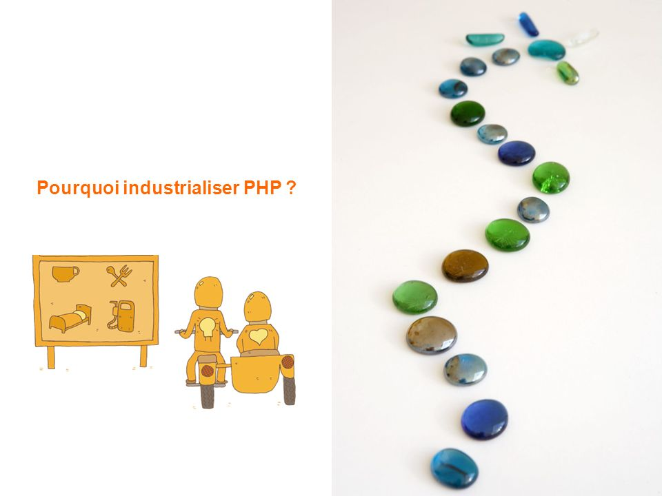 Pourquoi industrialiser PHP