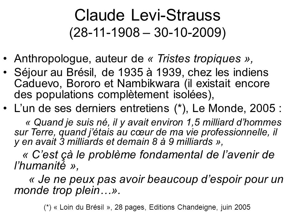 Claude Levi-Strauss (28-11-1908 – 30-10-2009)