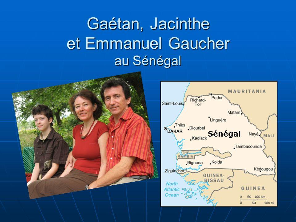 Gaétan, Jacinthe et Emmanuel Gaucher au Sénégal