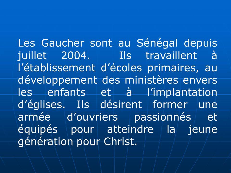 Les Gaucher sont au Sénégal depuis juillet 2004