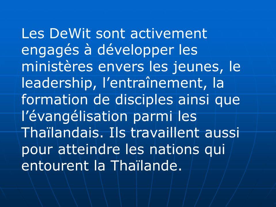 Les DeWit sont activement engagés à développer les ministères envers les jeunes, le leadership, l'entraînement, la formation de disciples ainsi que l'évangélisation parmi les Thaïlandais. Ils travaillent aussi pour atteindre les nations qui entourent la Thaïlande.