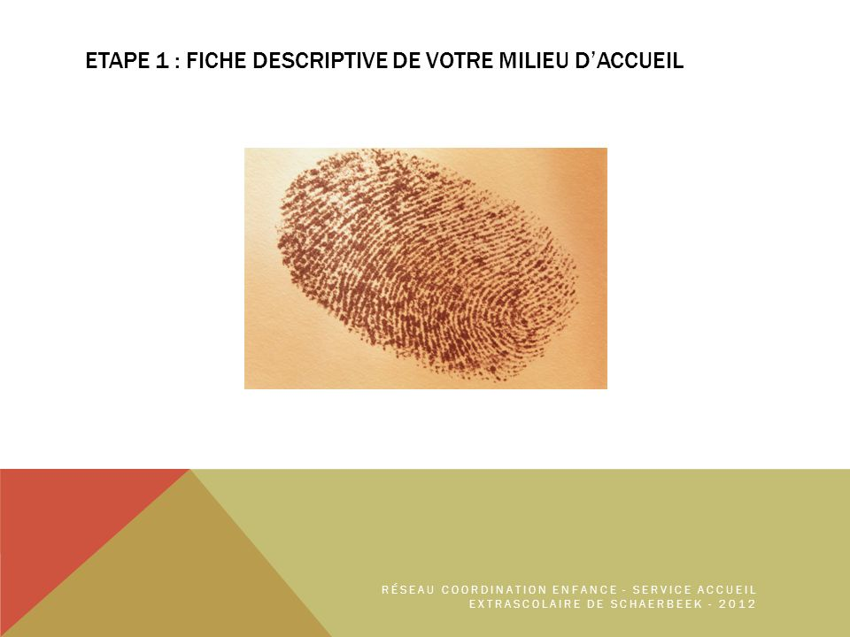 ETAPE 1 : FICHE DESCRIPTIVE DE VOTRE MILIEU D'ACCUEIL