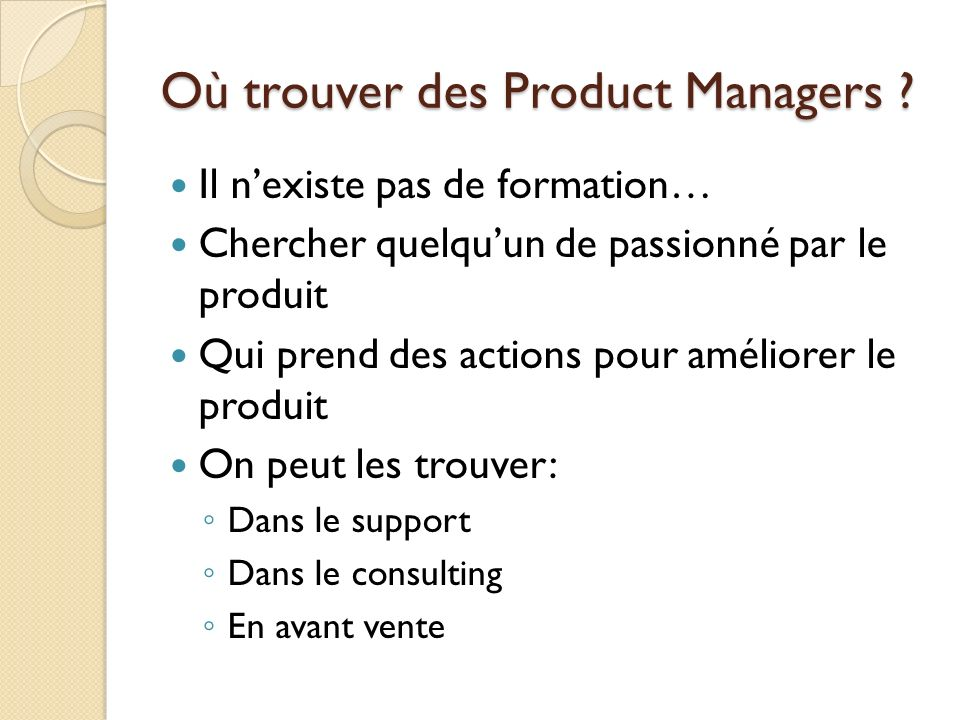 Où trouver des Product Managers