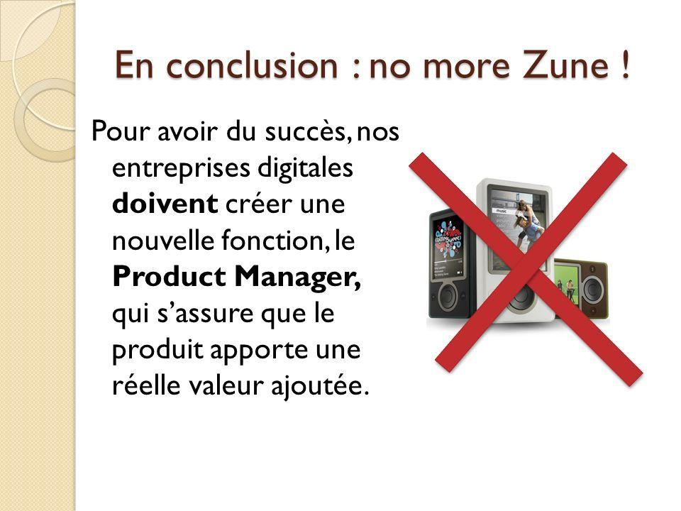 En conclusion : no more Zune !