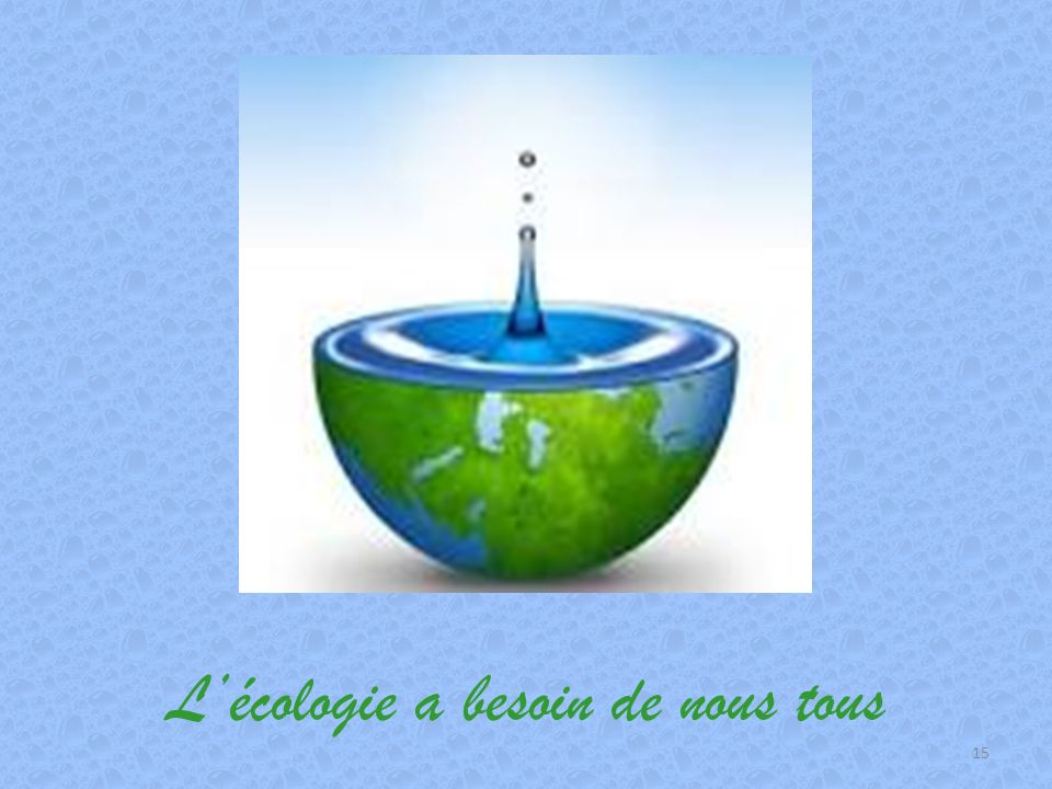 L'écologie a besoin de nous tous