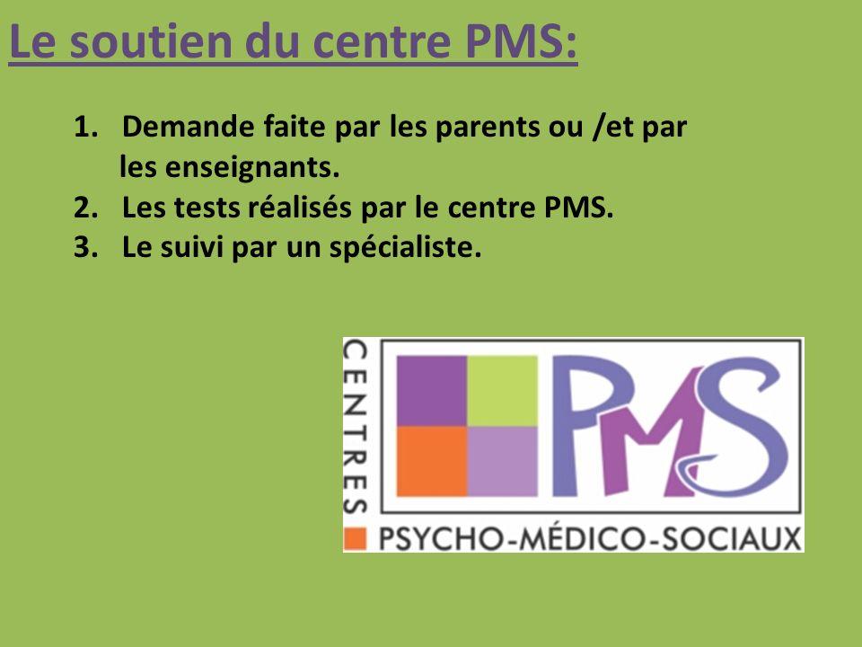 Le soutien du centre PMS:
