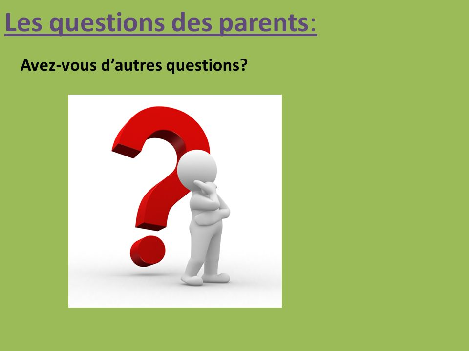 Les questions des parents: