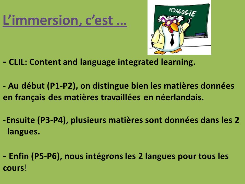 L'immersion, c'est … - CLIL: Content and language integrated learning.