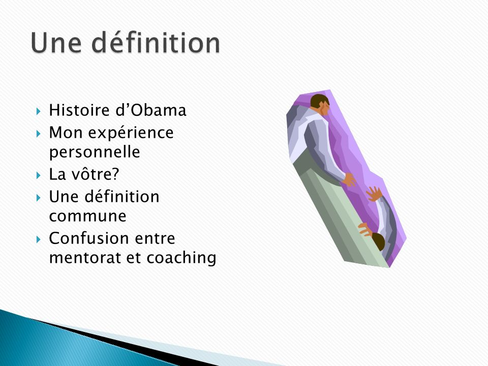 Une définition Histoire d'Obama Mon expérience personnelle La vôtre