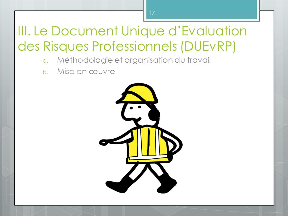 III. Le Document Unique d'Evaluation des Risques Professionnels (DUEvRP)
