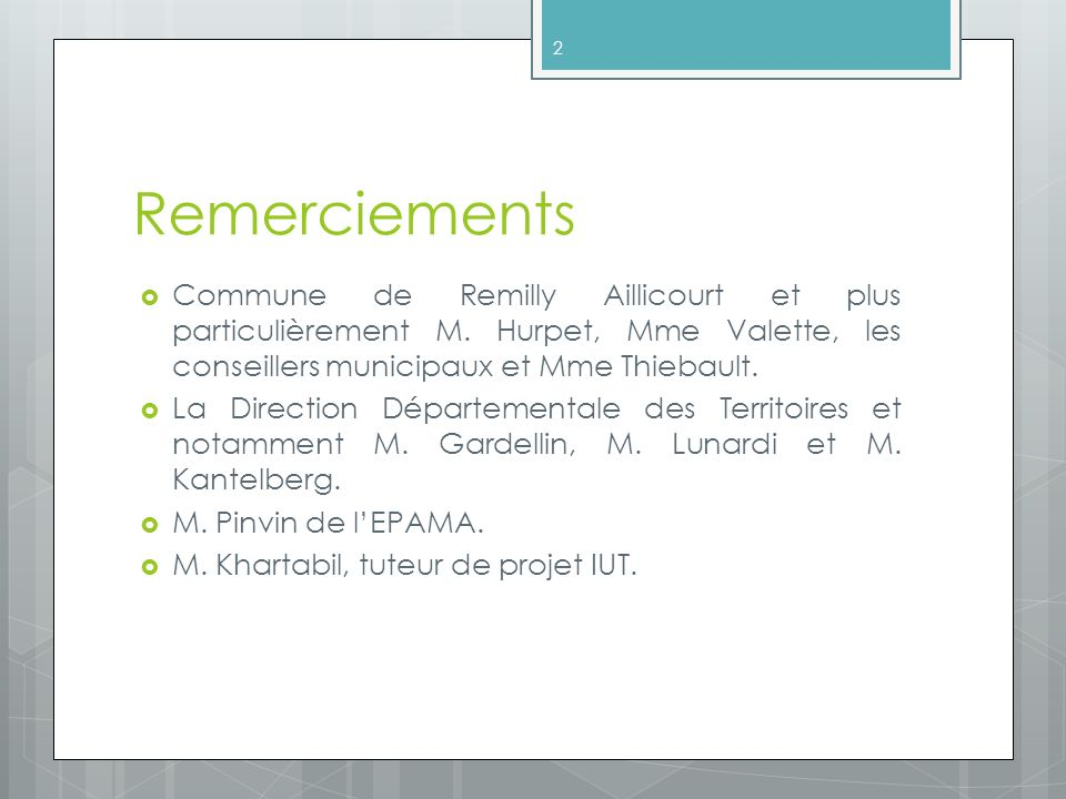 Remerciements Commune de Remilly Aillicourt et plus particulièrement M. Hurpet, Mme Valette, les conseillers municipaux et Mme Thiebault.