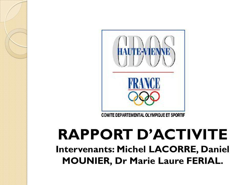 Intervenants: Michel LACORRE, Daniel MOUNIER, Dr Marie Laure FERIAL.