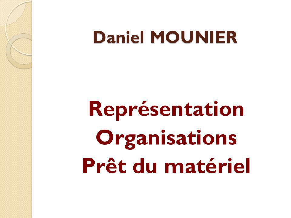 Représentation Organisations Prêt du matériel