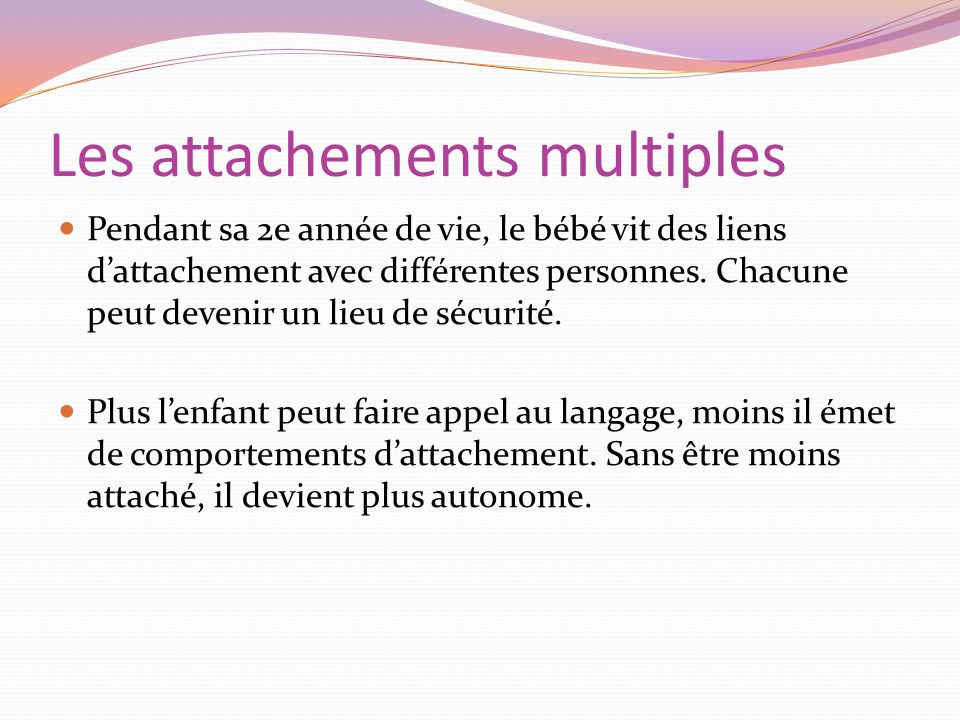 Les attachements multiples