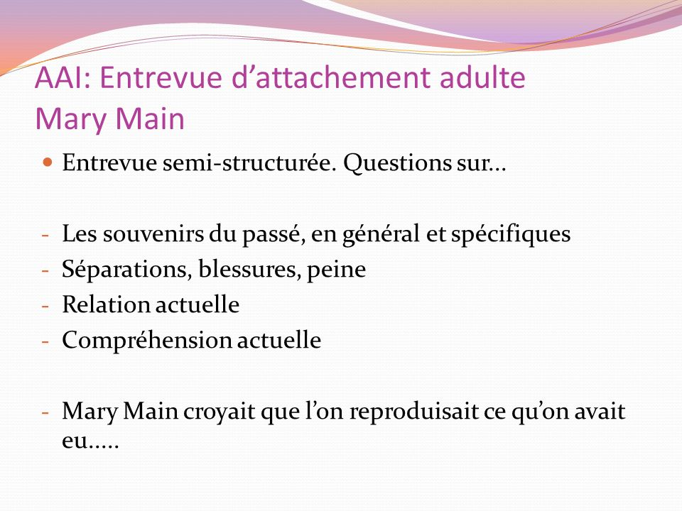 AAI: Entrevue d'attachement adulte Mary Main