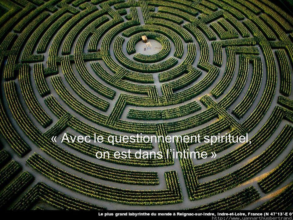 « Avec le questionnement spirituel, on est dans l'intime »