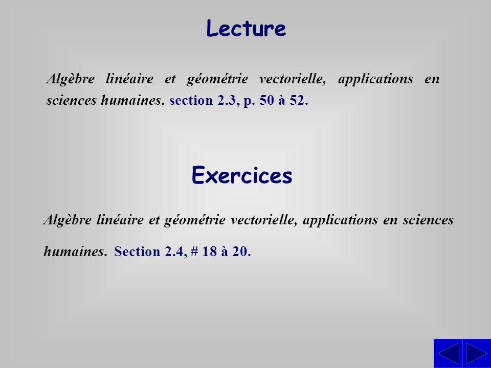 Lecture Algèbre linéaire et géométrie vectorielle, applications en sciences humaines. section 2.3, p. 50 à 52.