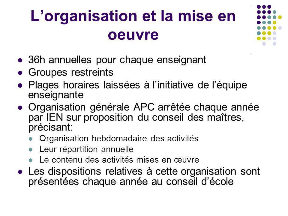 L'organisation et la mise en oeuvre