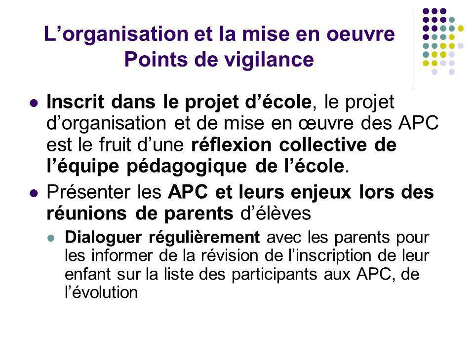 L'organisation et la mise en oeuvre Points de vigilance