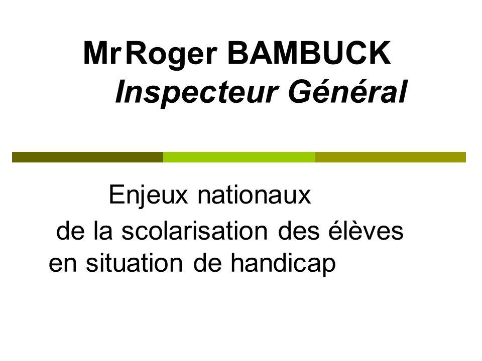 Mr Roger BAMBUCK Inspecteur Général