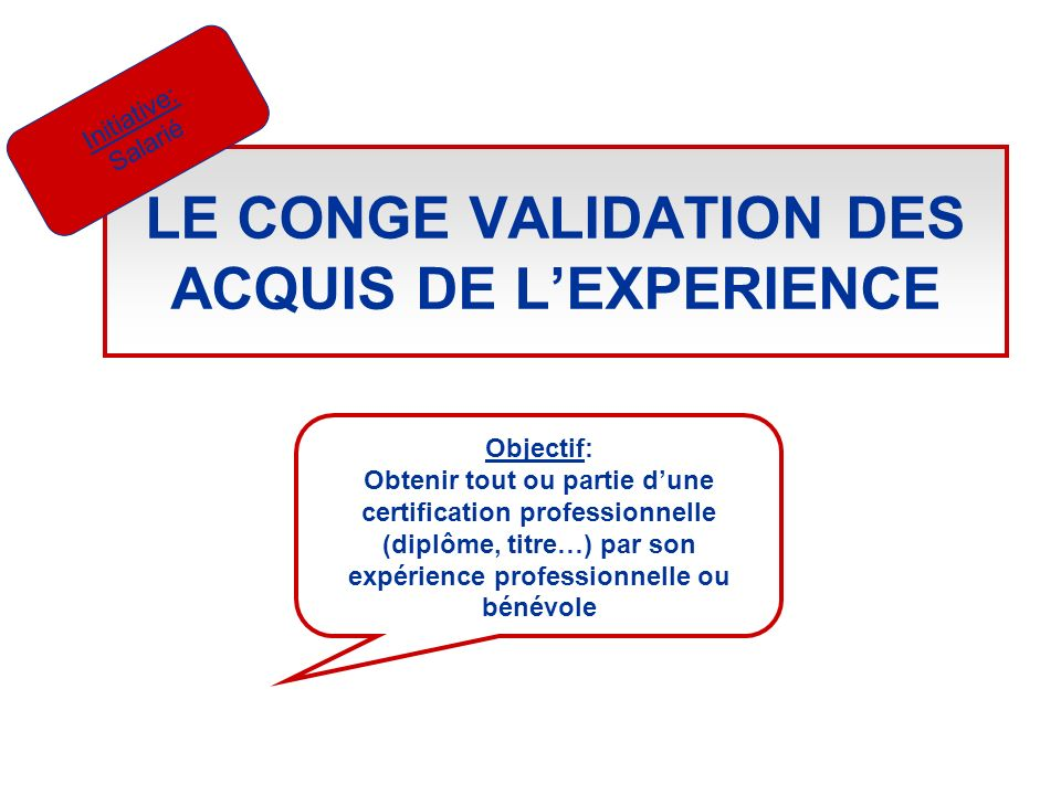LE CONGE VALIDATION DES ACQUIS DE L'EXPERIENCE