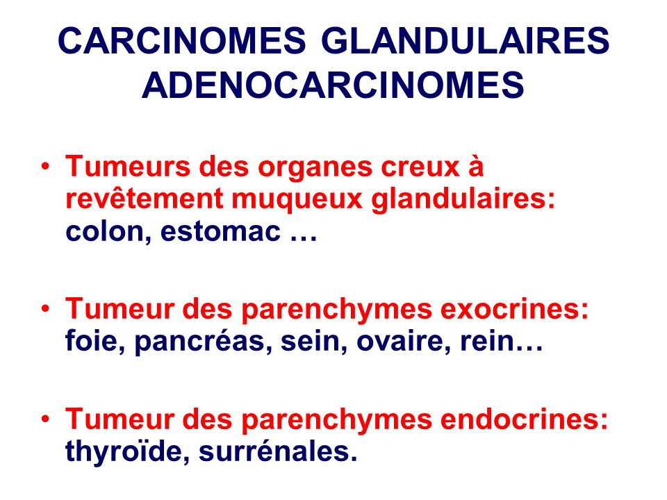 CARCINOMES GLANDULAIRES ADENOCARCINOMES