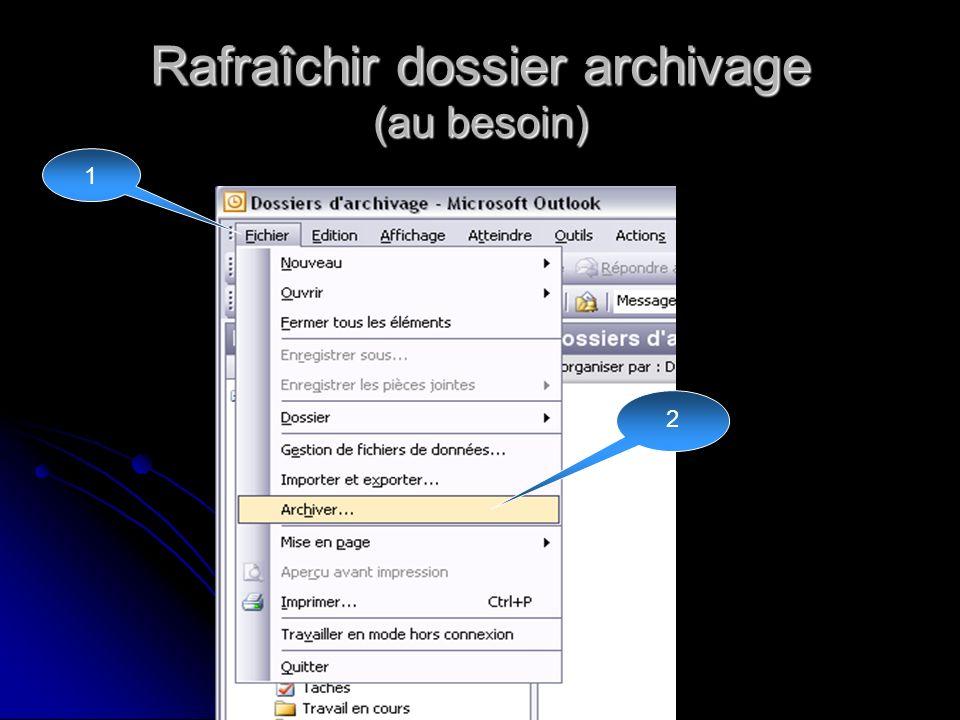 Rafraîchir dossier archivage (au besoin)