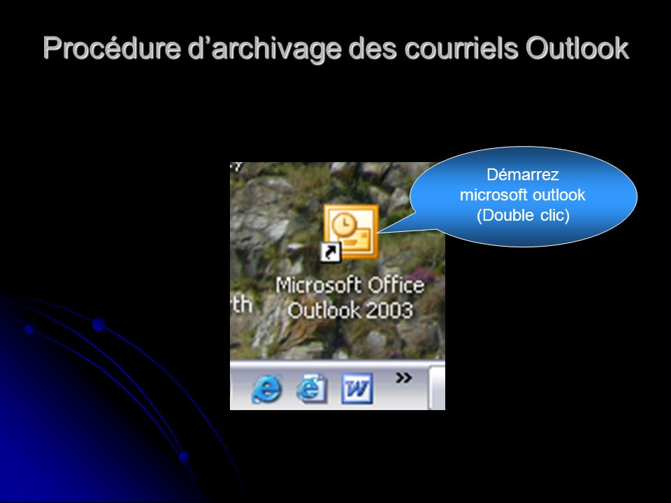 Procédure d'archivage des courriels Outlook