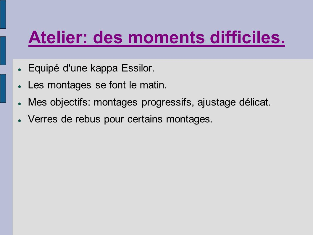 Atelier: des moments difficiles.