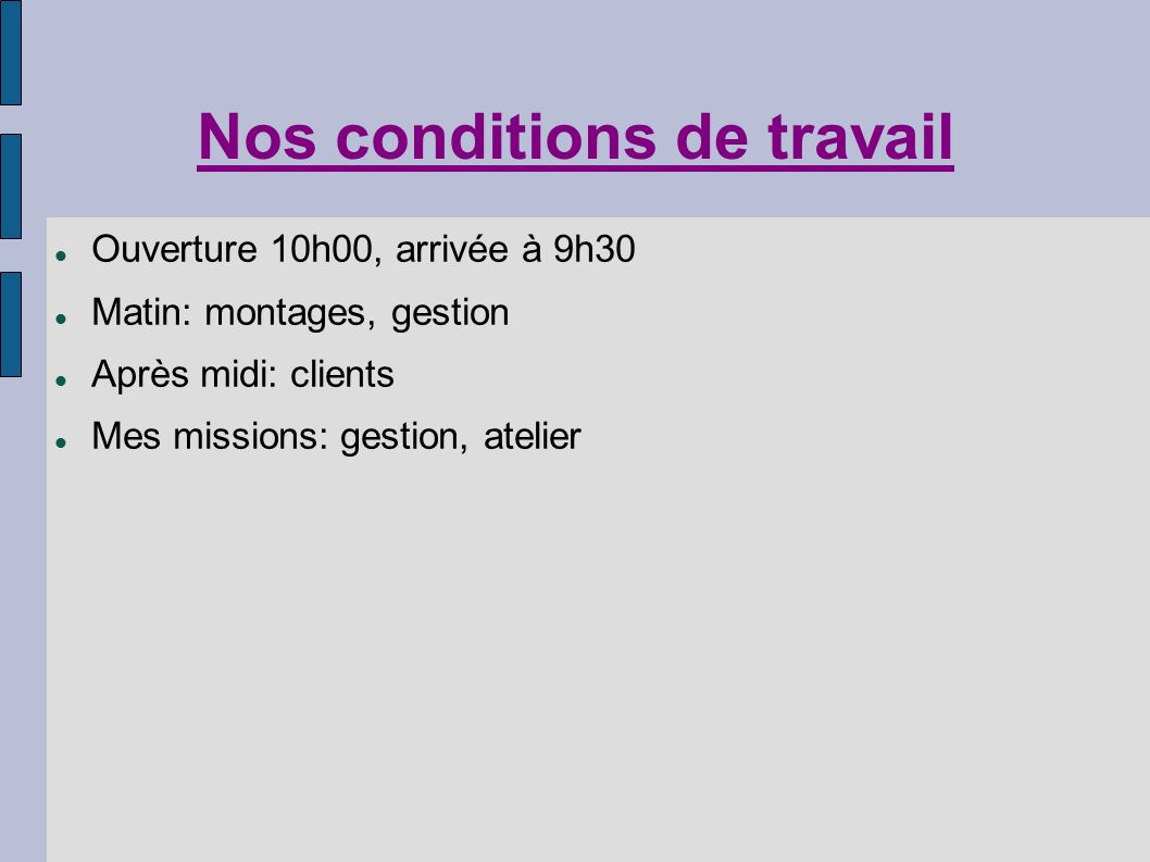 Nos conditions de travail
