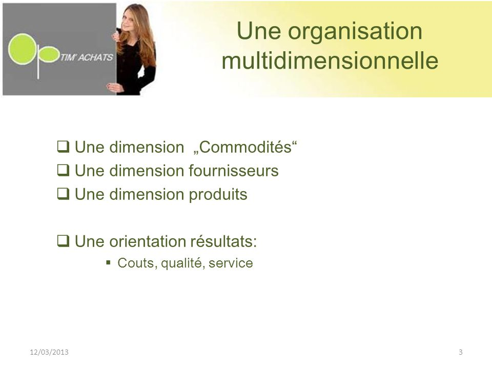Une organisation multidimensionnelle