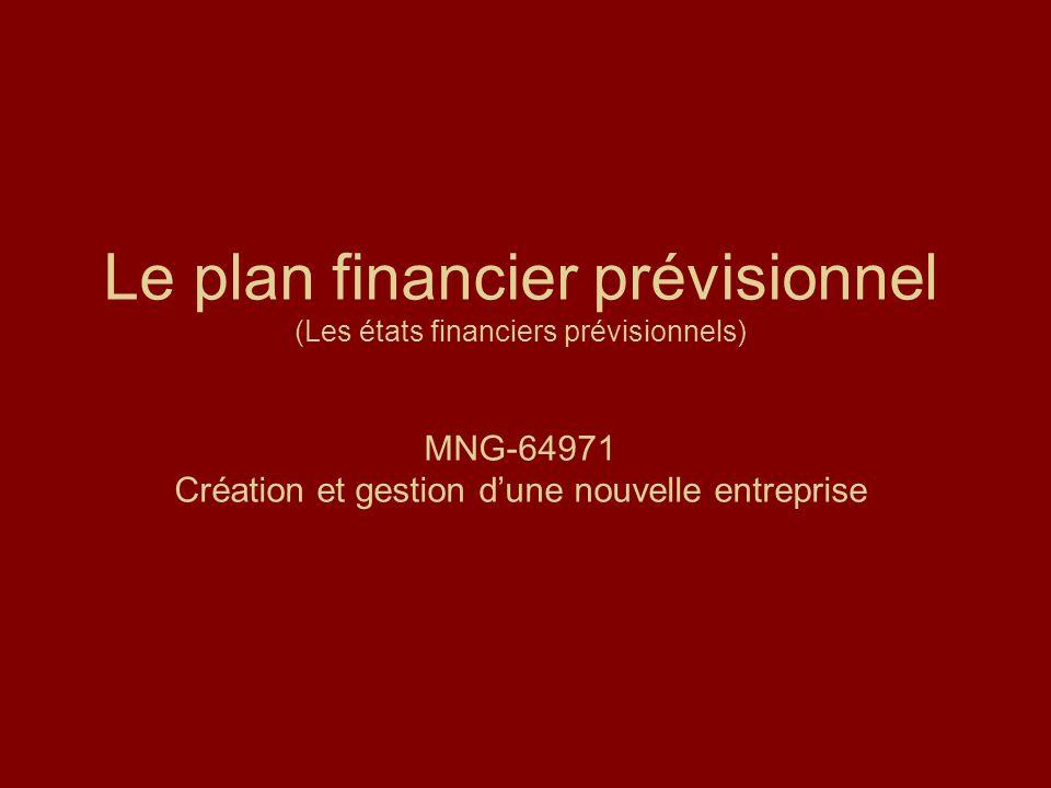 Le plan financier prévisionnel (Les états financiers prévisionnels) MNG-64971 Création et gestion d'une nouvelle entreprise