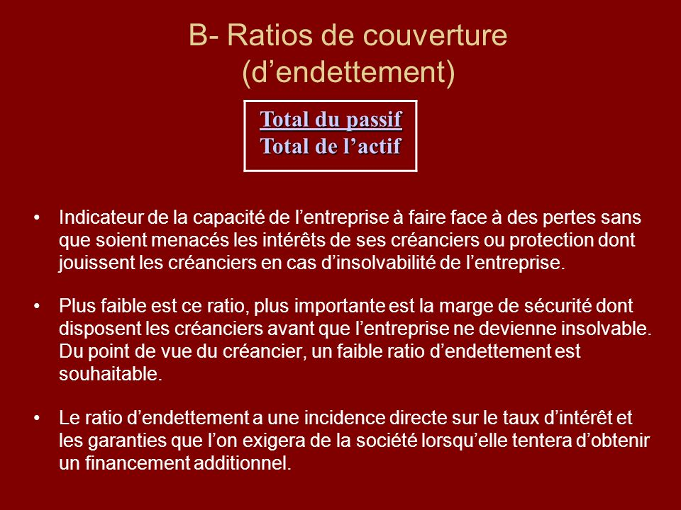 B- Ratios de couverture (d'endettement)
