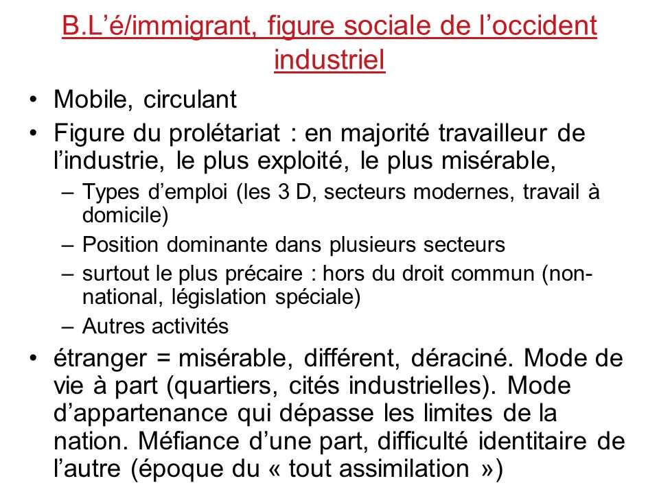 B.L'é/immigrant, figure sociale de l'occident industriel