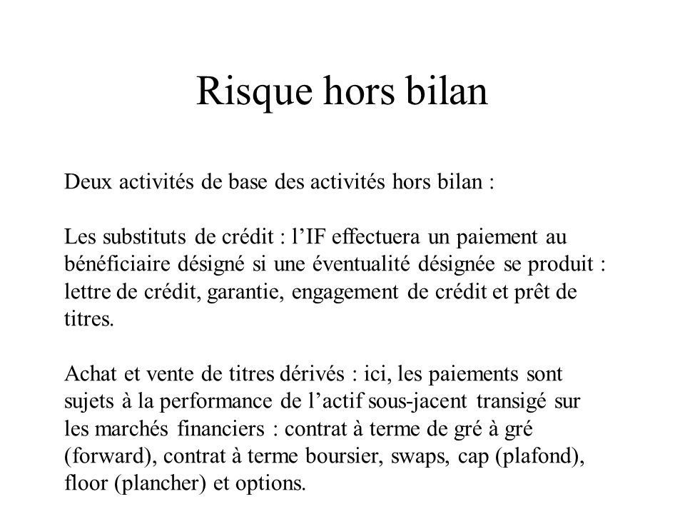 Risque hors bilan Deux activités de base des activités hors bilan :