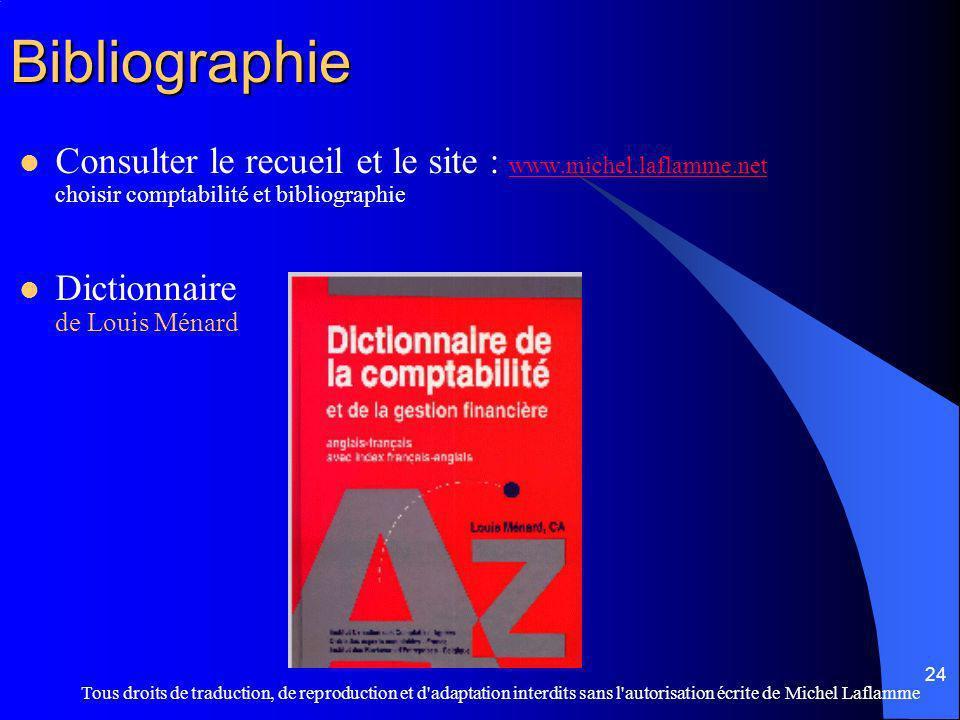 Bibliographie Consulter le recueil et le site : www.michel.laflamme.net choisir comptabilité et bibliographie.