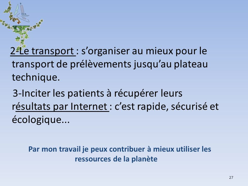 2-Le transport : s'organiser au mieux pour le transport de prélèvements jusqu'au plateau technique.